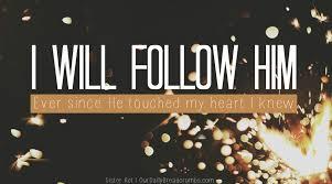 I Follow Him